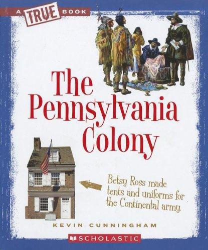 Read Online The Pennsylvania Colony (True Books) PDF