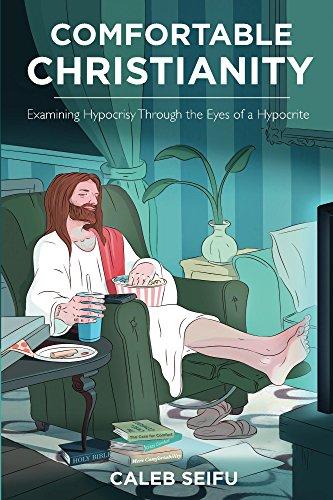 Comfortable Christianity Examining Hypocrisy Hypocrite ebook product image