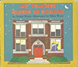 My Teacher Sleeps in School, Leatie Weiss, 0723262535
