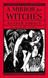img - for A Mirror for Witches by Esther Forbes (1985-01-15) book / textbook / text book