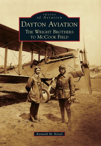 Pdf History Dayton Aviation: The Wright Brothers to McCook Field (Images of Aviation)