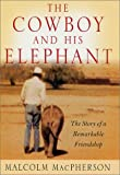 The Cowboy and His Elephant, Malcolm MacPherson and Malcolm Macpherson, 0312252099