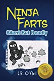Ninja Farts: Silent But Deadly (The Disgusting Adventures of Milo Snotrocket)