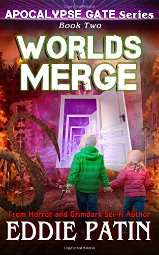 Read Online Worlds Merge (Apocalypse Gate Book 2): An EMP End of the World Survival Series about Americans Resisting Monsters, Weird Cosmic Horror, and Portals ... Scifi Horror Surviving TEOTWAWKI)) (Volume 2) pdf