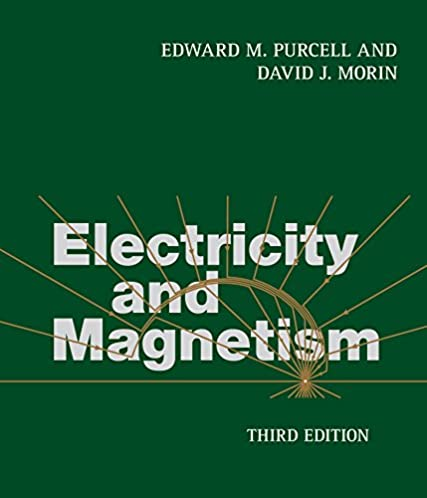 electricity and magnetism edward m purcell david j morin ebook rh amazon com