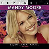Mandy Moore: Super Hits