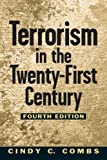 Terrorism in the Twenty-First Century, Cindy C. Combs, 013193063X