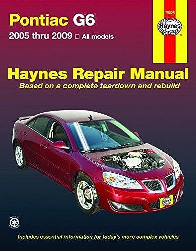 pontiac g6 2005 2009 haynes repair manual haynes 9781563927829 rh amazon com 2010 pontiac g6 gt owners manual 2010 pontiac g6 owner's manual pdf