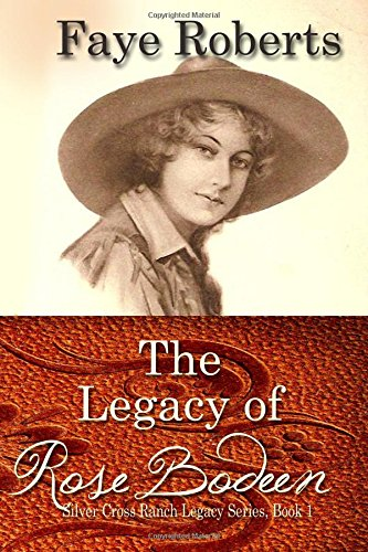 The Legacy of Rose Bodeen (Silver Cross Ranch Legacy Series) (Volume 1) ebook