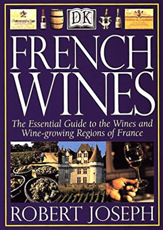 french wines the essential guide to the wines and wine growing rh amazon com Wine Tasting List Wine Tasting Chart