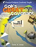 God's Great Covenant, Old Testament 1, Claire A. Larsen, 160051071X
