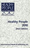 Healthy People 2010, Vols. 1-2: With Understanding and Improving Health and Objectives for Improving Health