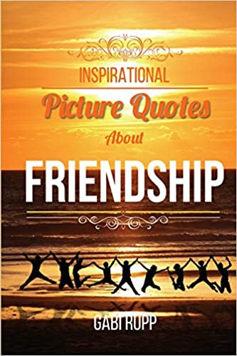 inspirational picture quotes about friendship best friends
