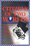 Citizens of Two Worlds : Religion and Politics among American Seventh-Day Adventists, Dudley, Roger L. and Hernandez, Edwin I., 0943872669
