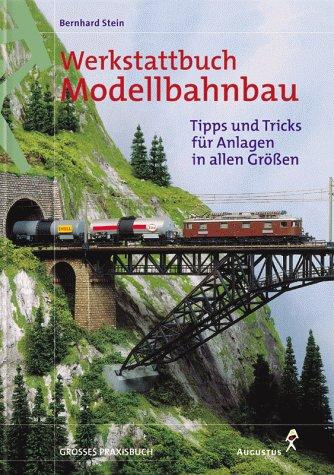 Werkstattbuch Modellbahnbau. Tipps und Tricks für Anlagen in allen Grössen