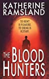 Blood Hunters, Katherine M. Ramsland and Katherine Ramsland, 0786015683