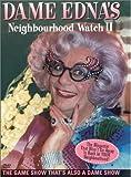 Dame Edna's Neighbourhood Watch #2