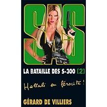 BATAILLE DES S 300 T02 (LA)