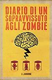 Diario di un Sopravvissuto agli Zombie #1 (Italian Edition)