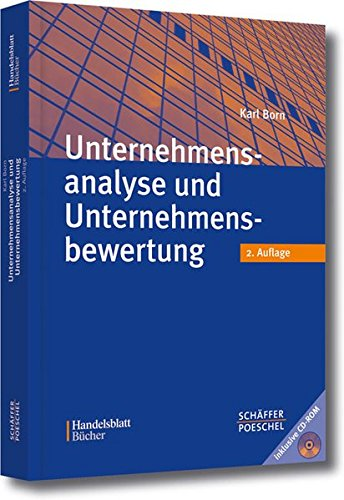 Unternehmensanalyse und Unternehmensbewertung (Handelsblatt-Bücher) Taschenbuch – 2. Oktober 2003 Karl Born Schäffer-Poeschel 3791017632 Betriebswirtschaft