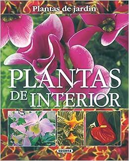 Plantas De Interior Plantas De Jardin Plantas De Jardín: Amazon.es: Alonso de la Paz, Francisco Javier, Susaeta, Equipo: Libros