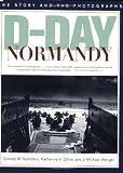 D-Day Normandy, Katherine V. Dillon, 1574880233