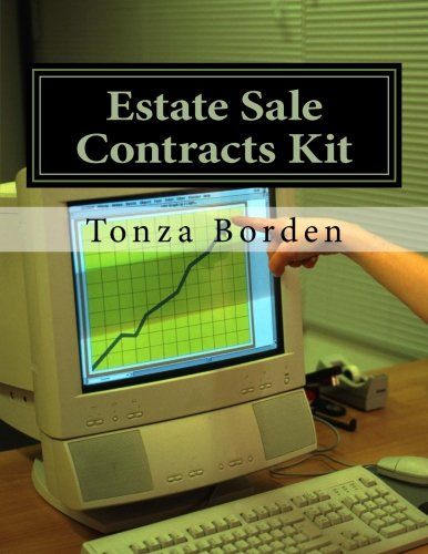 Estate Sale Contracts Kit: Little-Known Estate Sale And Consignment Agreement Templates That Help Open Doors To Clients And Make Your Business Easier (Templates Agreement Contract)