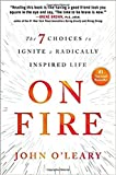 img - for On Fire: The 7 Choices to Ignite a Radically Inspired Life book / textbook / text book