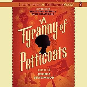 A Tyranny of Petticoats Hörbuch