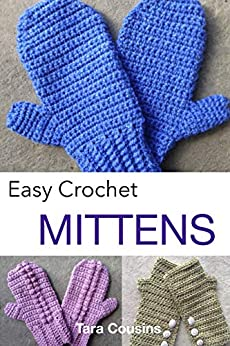 Easy Crochet Mittens (Tiger Road Crafts Book 11) by [Cousins, Tara]