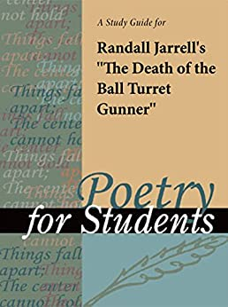 analysis of randall jarrells the death of the ball turret gunner essay Analysis of randall jarrells the death of the ball turret gunner many of the  analysis of randall jarrells the death of the ball  the essay is titled.