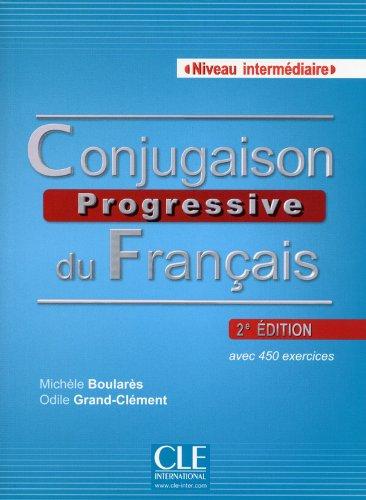 Conjugaison progressive du français: avec 450 exercices - Niveau intermédiaire + CD audio