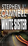 White Sister, Stephen J. Cannell, 1585478547