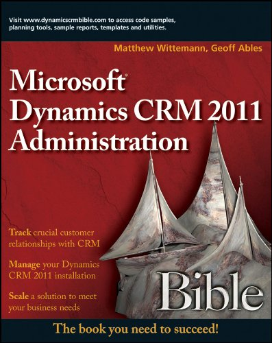 Microsoft Dynamics CRM 2011 Administration Bible Pdf