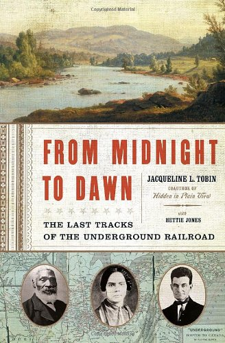 (From Midnight to Dawn: The Last Tracks of the Underground Railroad)