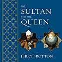 The Sultan and the Queen: The Untold Story of Elizabeth and Islam Audiobook by Jerry Brotton Narrated by Ralph Lister