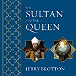 The Sultan and the Queen: The Untold Story of Elizabeth and Islam | Jerry Brotton