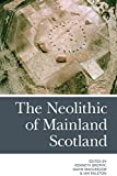 img - for The Neolithic of Mainland Scotland book / textbook / text book