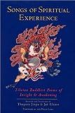 Songs of Spiritual Experience: Tibetan Buddhist Poems of Insight and Awakening