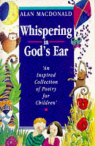 Whispering in God's Ear: An Inspired Collection of Poetry for Children pdf epub