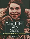 What I Had Was Singing, Jeri Chase Ferris, 0876146345
