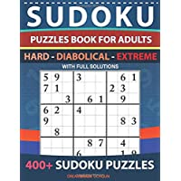 Sudoku Puzzles book for adults 400+ puzzles with full Solutions - Hard, Diabolical, Extreme: 3 levels - HARD, DIABOLICAL…