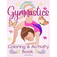 Gymnastics Coloring & Activity Book: An awesome activity & coloring book to amuse a fun loving gymnast for hours! Over 50 pages of fun!