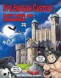 Evil English Castles: Nasty Deeds & Skulduggery