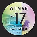 Woman No. 17: A Novel | Edan Lepucki