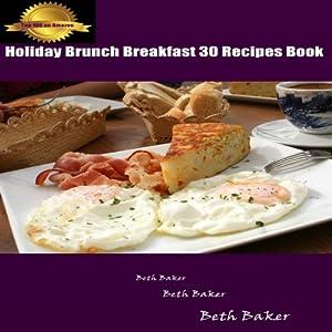 Holiday Brunch Breakfast: 30 Recipes Book Audiobook