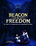 Beacon to Freedom: The Story of a Conductor on the Underground Railroad (Encounter: Narrative Nonfiction Picture Books)