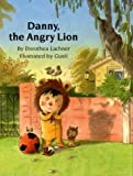 Danny, the Angry Lion, Dorothea Lachner, 0735813868