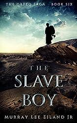 The Slave Boy (The Orfeo Saga Book 6)