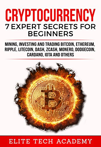 Cryptocurrency: 7 Expert Secrets for Beginners: Mining